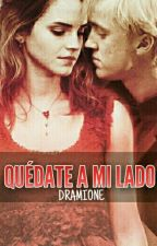 Quédate a Mi Lado- Dramione by hptmr27