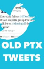 Old PTX Tweets by Jester2Lester