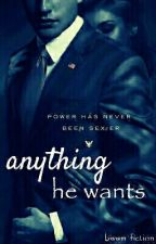 anything he wants ***Under Editing*** by BWWM_Fictions