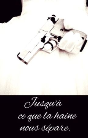 Jusqu'à ce que la haine nous sépare. by Story2Sou