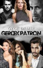 GERÇEK PATRON by PeridenMasallar