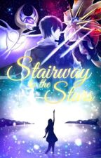 Stairway To The Stars {Pokemon Sun and Moon Fanfiction} by Serena-Daniels