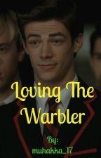 Loving the Warbler                                         BOOK ONE by muhakka_17