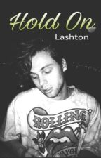 Hold On || Lashton by Lashtonizer