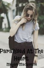 Paralysed At the Heart by DivergentandWWEfan59