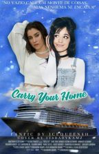 Carry Your Home - Camren by IceQueen5h