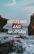 ROSELIND AND MORGAN by clusters