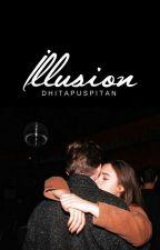 Illusion [Tanpa Judul] by dhitapuspitan