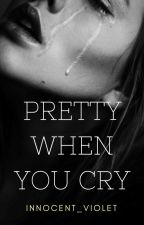 Pretty When You Cry by innocent_violet