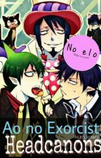 Ao No Exorcist || Headcanons by _mefedron_