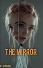 The mirror | fantasy  by deadsaul