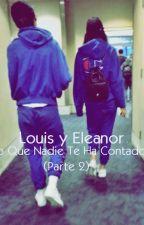 Louis y Eleanor : Lo que nadie te ha contado (Parte 2) by factsecalder