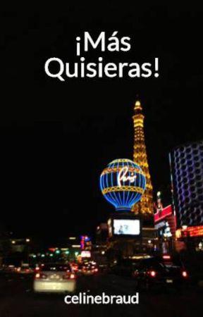 ¡Más Quisieras! by celinebraud