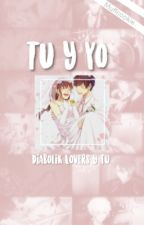 <<Tu Y Yo>> Diabolik Lovers Y Tu by _Kookvi_