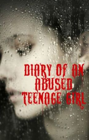 Diary Of An Abused Teenage Girl by Chevygirl14