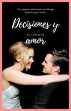"""Decisiones y amor"" [Adaptación Joshifer] by jlawonfire_"
