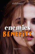 Enemies With Benefits (Book Two) by linkes