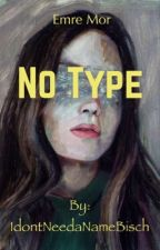No Type ~ Emre Mor by IdontNeedaNameBisch