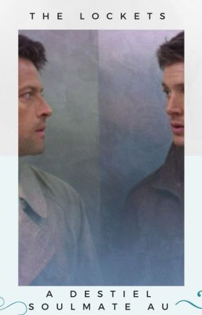 The Lockets-A Destiel Soulmate AU by gaypeaches