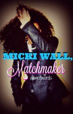 Micki Wall, Matchmaker. (Lesbian) by albgotwords