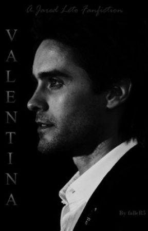 Valentina | Jared Leto Fanfiction. by falleR5