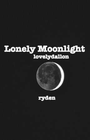 Lonely Moonlight🌙  Ryden by lovelydallon