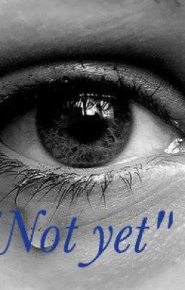 """""""not yet"""" by Mouffette13"""