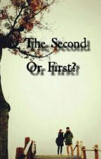 The Second Or First ? by filyamnasfha