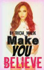 Make you believe (Harry Styles and Jade Thirlwall fanfiction) COMPLETED by Tricia_Malik