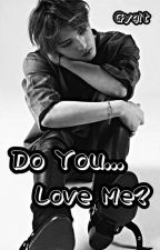 Do You Love Me? (Sequel Mianhae Saranghae) by gygit93