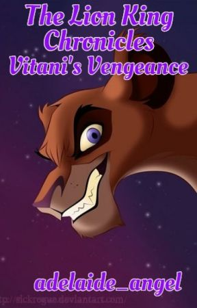 The Lion King Chronicles: Vitani's Vengeance by adelaide_angel