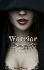 Warrior. by Meli_Young