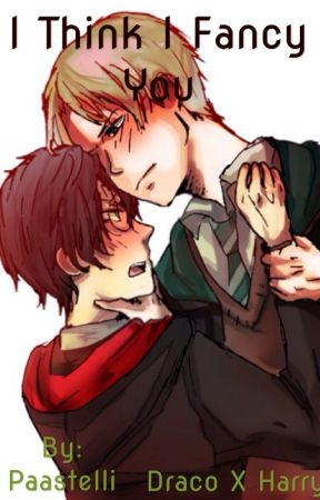 Drarry: I think I Fancy You? by Paastelli