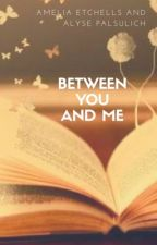 Between You and Me by Between_Me_And_You