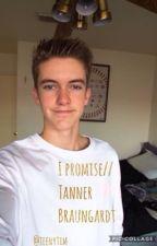 I Promise// Tanner Braungardt by teenytim
