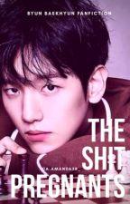 The Shit Pregnants [ Byun Baekhyun ] by amanda38_