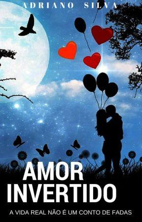 AMOR INVERTIDO by AdrianoSilva789