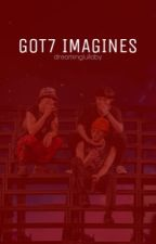 Got7 Imagines by DreamingLullaby