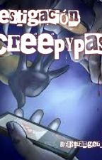 Investigación creepypasta by Hello_Kotoura_San