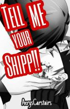 Tell Me Your Shipp! [Zodiaco] by AerysCarstairs