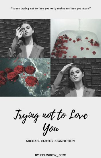trying not to love you • clifford