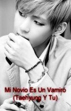 Mi Novio Es Un Vampiro (TaeHyung Y tu) by Sun-3-Hee