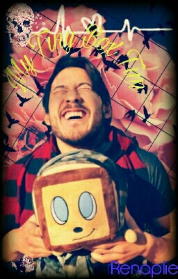 My Tiny Box Tim (a Markiplier X Reader)<<SLOW updates>>