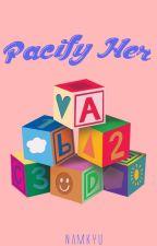Pacify Her ♛ ChanBaek by _NamKyu