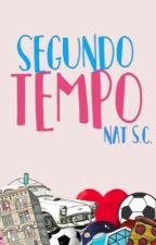 Segundo Tempo by natscwrites