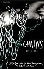 Chains •THE SEQUEL• by NikaNova04