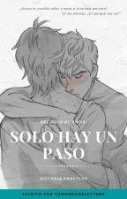 Del odio al amor, solo hay un paso.  by TuMundoDeLectura