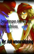 Der Junge den sie ins Herz schloss (An amourshipping story) by Swb_Assassin