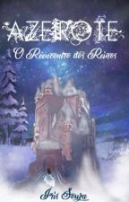 Azeirote - O reencontro dos reinos by irisinmoonworld