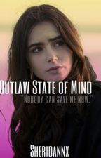 Outlaw State of Mind»» Book Three (SOA)  by Sheridannx